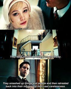 """The Great Gatsby. """"They were careless people, Tom and Daisy""""."""