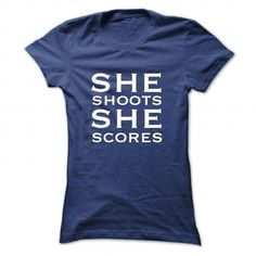She Shoots She Scores T-Shirt Hoodie Sweatshirts uou. Check price ==► http://graphictshirts.xyz/?p=81943