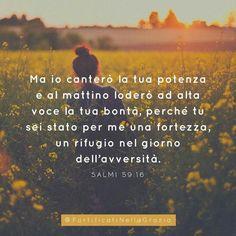 Buongiorno! #Salmi #bibbia #citazioni #frasibibliche #citazionibibliche #incoraggiamento #fede #Diotiama #Dioèbuono #parolebellissime  Seguici su fb: @FortificatiNellaGrazia
