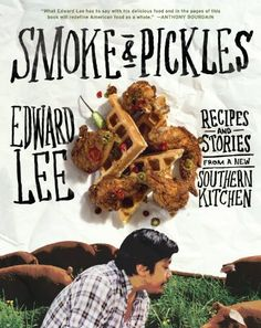 Smoke and Pickles: Recipes and Stories from a New Southern Kitchen by Edward Lee, http://www.amazon.com/dp/B00BVRV8H0/ref=cm_sw_r_pi_dp_yc34ub02AXR0A