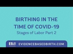 Birthing in the time of - Evidence Based Birth® Stages Of Labor, Birth, Youtube, Being A Mom, Youtubers, Youtube Movies