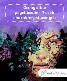 #Osoby silne psychicznie – 7 cech #charakterystycznych  Choć otacza je całe #mnóstwo toksycznych ludzi, osoby silne #psychicznie wierzą w siebie, dzięki czemu są w stanie #zneutralizować ich szkodliwy wpływ. W ten sposób #nikt nie jest w stanie im zaszkodzić. Project Life, Sentences, Psychology, Health Fitness, Mindfulness, Motivation, Education, Projects, Therapy