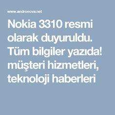 Nokia 3310 resmi olarak duyuruldu. Tüm bilgiler yazıda! müşteri hizmetleri, teknoloji haberleri