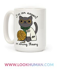 """Show your love of physics and cats with this funny science mug. This funny pun coffee mug features the phrase """"I am an expert in string theory,"""" along with an illustration of a cat wearing a green turtle neck, yellow glasses, a lab coat and the name tag """"Dr. Whiskers."""