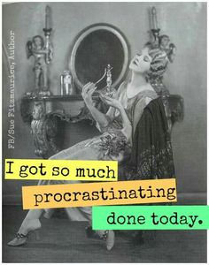 Pinner says: Hhmmm. I used to think procrastinating as a waste of time. Now I realise I procrastinate when I really don't want to do something, so I try and ask myself why I don't want to do it. Retro Humor, Vintage Humor, Funny Vintage, Procrastination Humor, It's All Happening, Favorite Words, Laugh Out Loud, True Stories, Cool Words