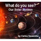 Free Kindle Book -  [Education & Teaching][Free] What do you see? Our Solar System (A beautifully illustrated children's picture book)