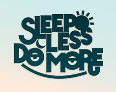 SLEEP LESS DO MORE by Josh LaFayette