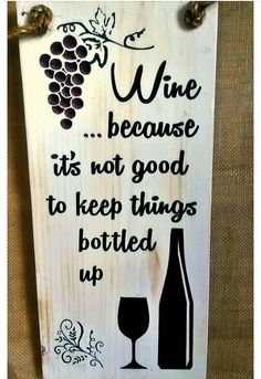 Wine Because It's Not Good To Keep Things Bottled Up CNC-carved and painted wood sign, click pic to visit my Etsy shop for more handmade carved wood signs! Diy Wood Signs, Painted Wood Signs, Pallet Signs, Carved Wood Signs, Sayings For Wood Signs, Unique Christmas Gifts, Christmas Diy, Funny Christmas, Christmas Sayings