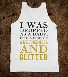 Awesomeness and Glitter tank top tshirt  t shirt tee - funnyt - Skreened T-shirts, Organic Shirts, Hoodies, Kids Tees, Baby One-Pieces and Tote Bags