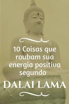 10 Coisas que roubam sua energia positiva segundo Dalai Lama Dalai Lama, True Love Quotes, Life Quotes, Tantra, Feng Shui, Reiki, Texts, Spirituality, Wise Words