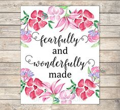 """Fearfully and Wonderfully Made, Psalm 139:14- Inspirational Quote Art Print, Floral Print Wall Art, Unframed Print, 8""""x10"""" Art Print, Nursery Art Print, Bible Verse Wall Art - F390 Girl Nursery, Nursery Art, Nursery Decor, Bible Verse Decor, Scripture Art, Bible Verses For Girls, Art Prints Quotes, Quote Art, Christian Decor"""