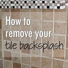 Tile Removal 101: Remove The Tile Backsplash Without Damaging The Drywall |  Drywall, Kitchens And House