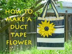 How to Make a Duct Tape Flower also see her lined purse in this picture