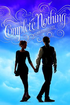 Cover Reveal: Complete Nothing (True Love #2) by Kieran Scott -On sale September 30th 2014 by Simon & Schuster Books for Young Readers