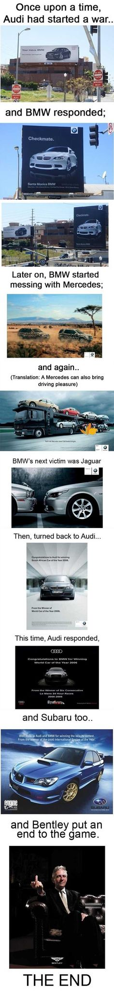 BMW's advertisement war! Audi Begin the war ! Funny add ( on board ) war between car brand ! Audi Vs BMW Vs Mercedes Vs Jaguar Vs Subaru(really Subaru?) Vs Bentley ! The End of the Story thanks to Bentley !!!???