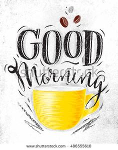Monday Morning Quotes Discover Poster Yellow Cups Coffee Lettering Good Stock Vector (Royalty Free) 486555610 Poster with yellow cups of coffee lettering good morning drawing on dirty paper Morning Wishes For Her, Good Morning Cards, Good Morning Coffee, Good Morning Greetings, Good Morning Good Night, Monday Morning Quotes, Happy Monday Quotes, Good Morning Quotes For Him, Romantic Good Morning Sms