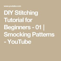 DIY Stitching Tutorial for Beginners - 01 | Smocking Patterns - YouTube