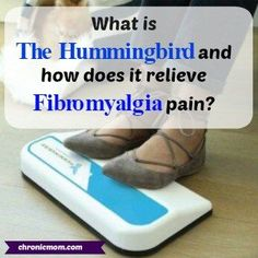 The Hummingbird is non invasive medical device which is designed to alleviate the muscle aches, pain, fatigue, and symptoms associated with fibromyalgia.