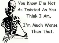 Yes I'm sick and twisted