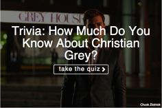 Think you know all there is to know about 'Fifty Shades' Christian Grey? Take our quiz to find out!