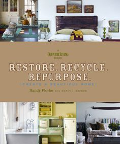 Restore, Recycle, Repurpose - love this book and need to own it!