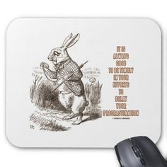 Always Good Timely Efforts Delay Procrastination Mouse Pads #wonderland #whiterabbit #watchpiece #procrastination #advice #humor #funny #aliceinwonderland #johntenniel #lewiscarroll #wordsandunwords  #timelyefforts  Mousepad for anyone featuring sound advice for procrastinators - with a dose of Wonderland attitude style!