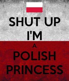 I'm polish Princess I Can Do It, Get To Know Me, Me Quotes, Funny Quotes, Funny Memes, Dyngus Day, Polish People, Take A Smile, Polish Memes