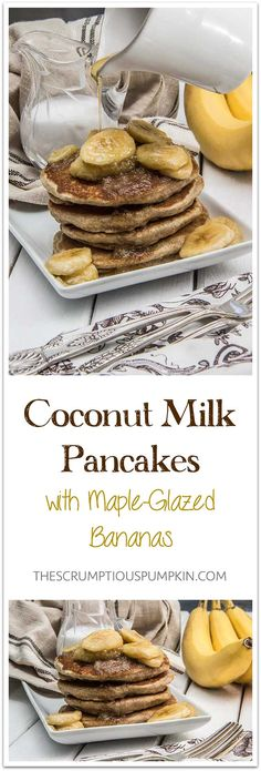 Maple-Glazed Bananas   How to make healthy, whole grain pancakes that are thick, fluffy, indulgent-tasting, and filled with coconut flavor! Topped with warm maple-glazed bananas #vegan #vegetarian   The Scrumptious Pumpkin