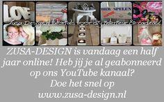 ZUSA-DESIGN is vandaag een half jaar online! Heb jij je al geaboneerd op ons YouTube kanaal? Doe het snel op www.zusa-design.nl #diy #youtube #vlog #tutorials #inspiratie www.zusa-design.nl