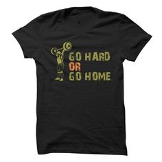 Go Hard OR Go Home T Shirts, Hoodies. Get it now ==► https://www.sunfrog.com/Fitness/Go-Hard-OR-Go-Home-68910717-Guys.html?57074 $19
