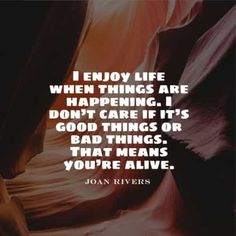 55 Short inspirational quotes about life and happiness. Here are the best happy life quotes and sayings to read that will inspire you and ma. Enjoy Your Life Quotes, Enjoying Life Quotes, Happy Life Quotes, Inspiring Quotes About Life, Inspirational Quotes, Joan Rivers, Be Yourself Quotes, Meant To Be, Inspire