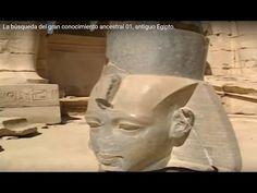 La búsqueda del gran conocimiento ancestral 01, antiguo Egipto.