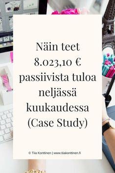 Näin teet 8.023,10 € passiivista myyntiä neljässä kuukaudessa (Case Study) | Tässä postauksessa annan valmiin strategian käytännön esimerkein, miten voit hankkia passiivista tuloa blogin avulla | Tiia Konttinen | www.tiiakonttinen.fi/blogi | #passiivinentulo #blogi #bloggaaja #blogivinkki