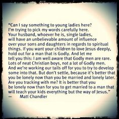 """Lots of neat Christian boys, not a lot of Godly men."" do you hear me baby sister?"