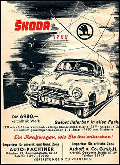 1953 Skoda 1200 (Czech car - not Russian) Classic Motors, Classic Cars, Vintage Ads, Vintage Posters, Vw Group, Car Advertising, Old Signs, Car Painting, Retro Cars