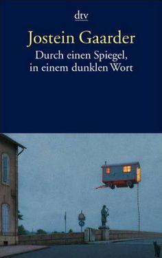 Durch einen Spiegel, in einem dunklen Wort: Roman: Amazon.de: Jostein Gaarder, Gabriele Haefs: Bücher