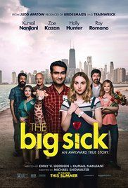 The Big Sick (2017)  R | 2h | Comedy, Romance | 14 July 2017 (USA)  ~~~GOT TO BE THE BEST MOVIE OF THE YEAR---ZOE KAZAN IS BRILLIANT AND DESERVES OCSAR NOMINATION~~~~