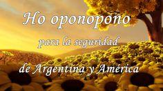 Ho oponopono para la seguridad en Argentina y América, ayudame a compartirlo!!