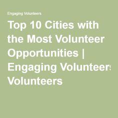 Top 10 Cities with the Most Volunteer Opportunities | Engaging Volunteers