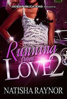 Running from Love 2 by Natisha Raynor http://www.amazon.com/dp/B00YQCQ27I/ref=cm_sw_r_pi_dp_IEpIvb0Z3GPCE