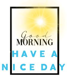 Good Morning Messages, Calm, Buen Dia, Messages, Good Morning Wishes