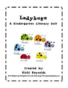 Free 24 page literacy unit. It includes an original story, Six Little Ladybugs, letter, sound, sight word and numeral recognition, as well rhyming words, handwriting, graphing, comprehension and ladybug observation pages.