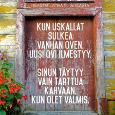 Learn Finnish, Good Sentences, My Dream Came True, More Words, Good Life Quotes, Pretty Words, Story Of My Life, Note To Self, Texts
