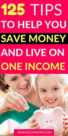 Save money tips for families who want mom to stay at home! Living on one income isn't easy - the transition from two incomes can be tough. Here are 125 tips to help you get started so you can live on one income and be a stay at home mom!
