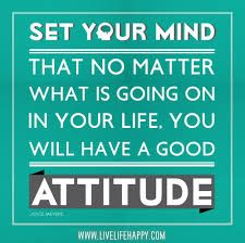 Yes!! With change we just have to keep a positive attitude about everything!
