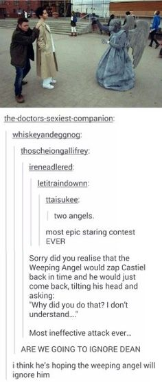 Except the nerd in me wants to point out that the Weeping Angel would be ecstatic because it could use Castiel for unlimited power. Fandoms Unite, Destiel, Misha Collins, Jensen Ackles, Impala 67, Fandom Crossover, Supernatural Memes, Supernatural Crossover, Comic