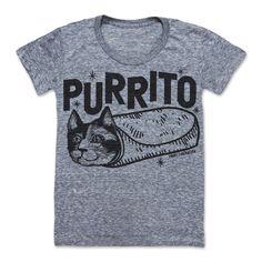 Purrito (Women) ♥ Cats + Mexican Food = dreams come true