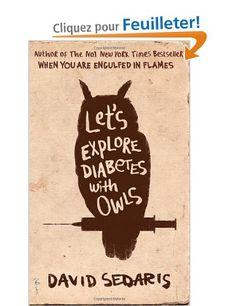 Let's Explore Diabetes with Owls: Amazon.fr: David Sedaris: Livres anglais et étrangers