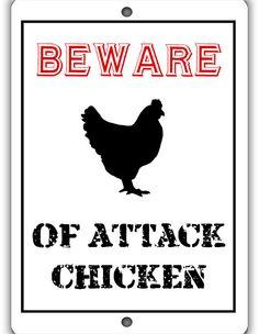 Attack Chicken Indoor Outdoor Aluminum No Rust No by WildSigns