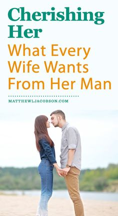 Every wife knows, innately, she has the right to be cherished. Married for 1 or 25 years? It doesn't matter. Her desire to be cherished never fades with the passing years.